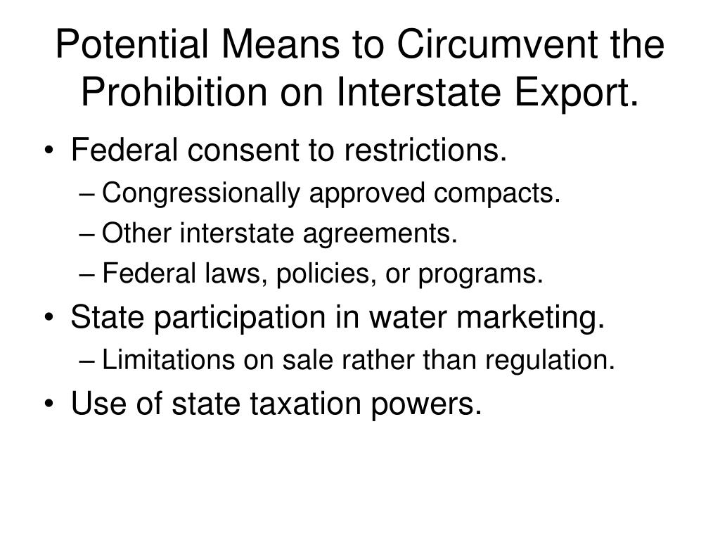 Potential Means to Circumvent the Prohibition on Interstate Export.