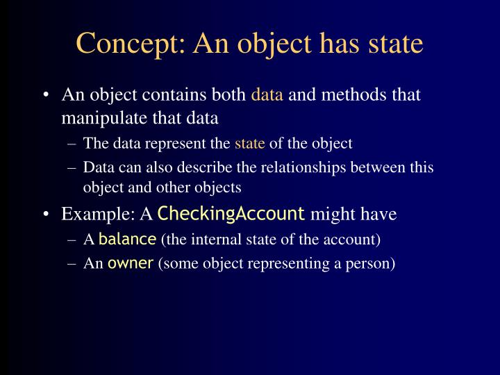 Concept an object has state