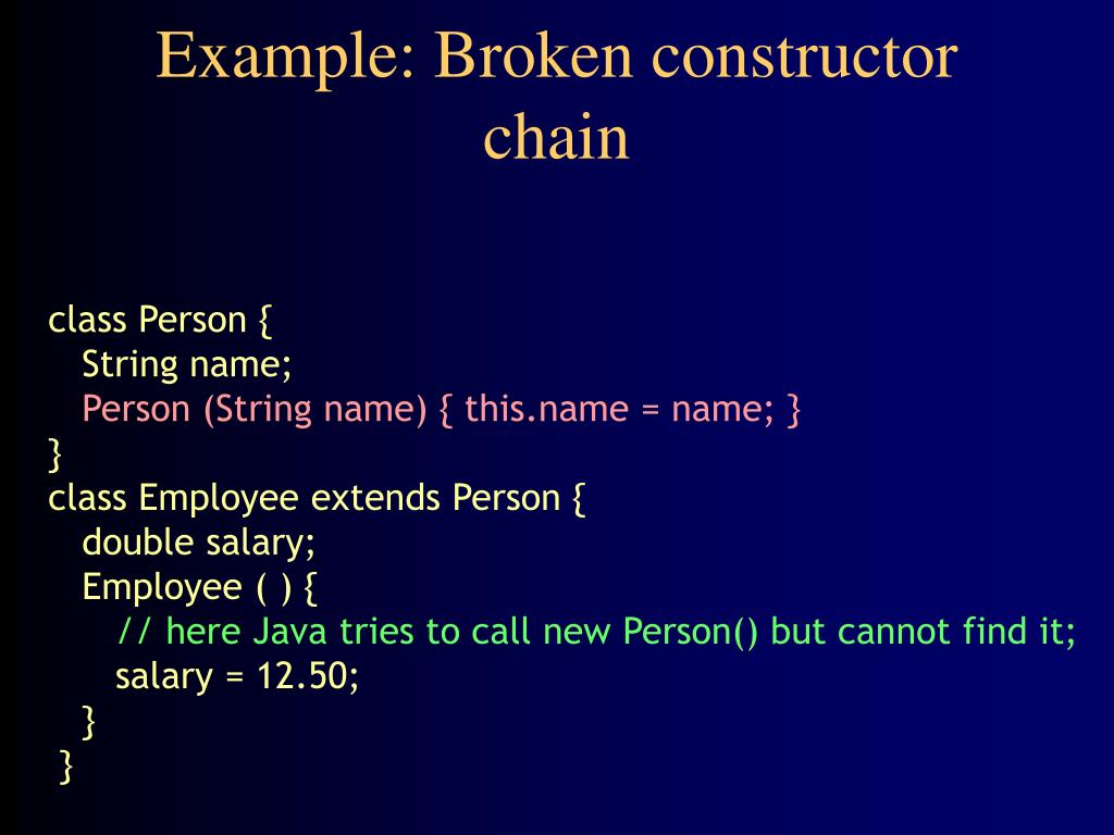 Example: Broken constructor chain