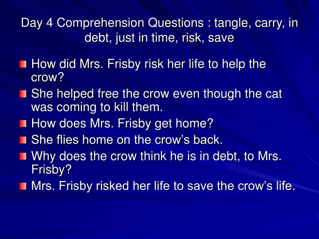 Day 4 Comprehension Questions : tangle, carry, in debt, just in time, risk, save