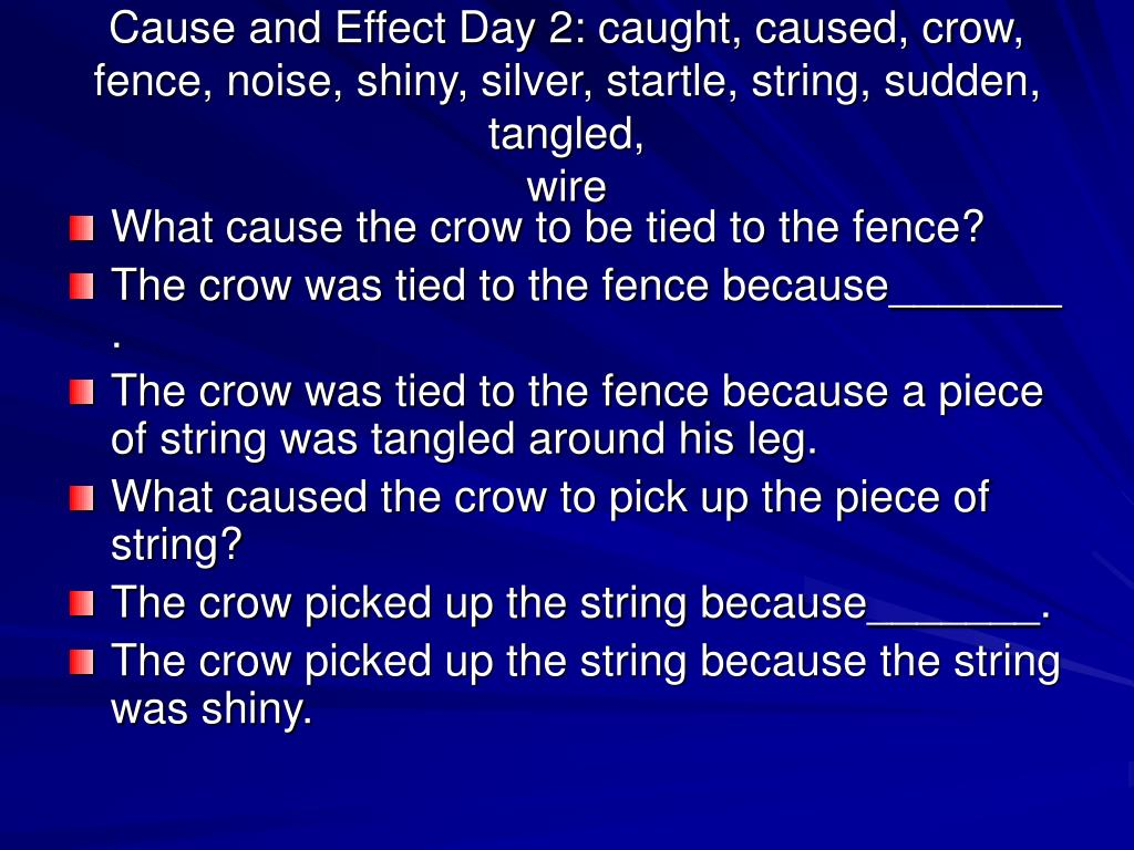 Cause and Effect Day 2: caught, caused, crow, fence, noise, shiny, silver, startle, string, sudden, tangled,