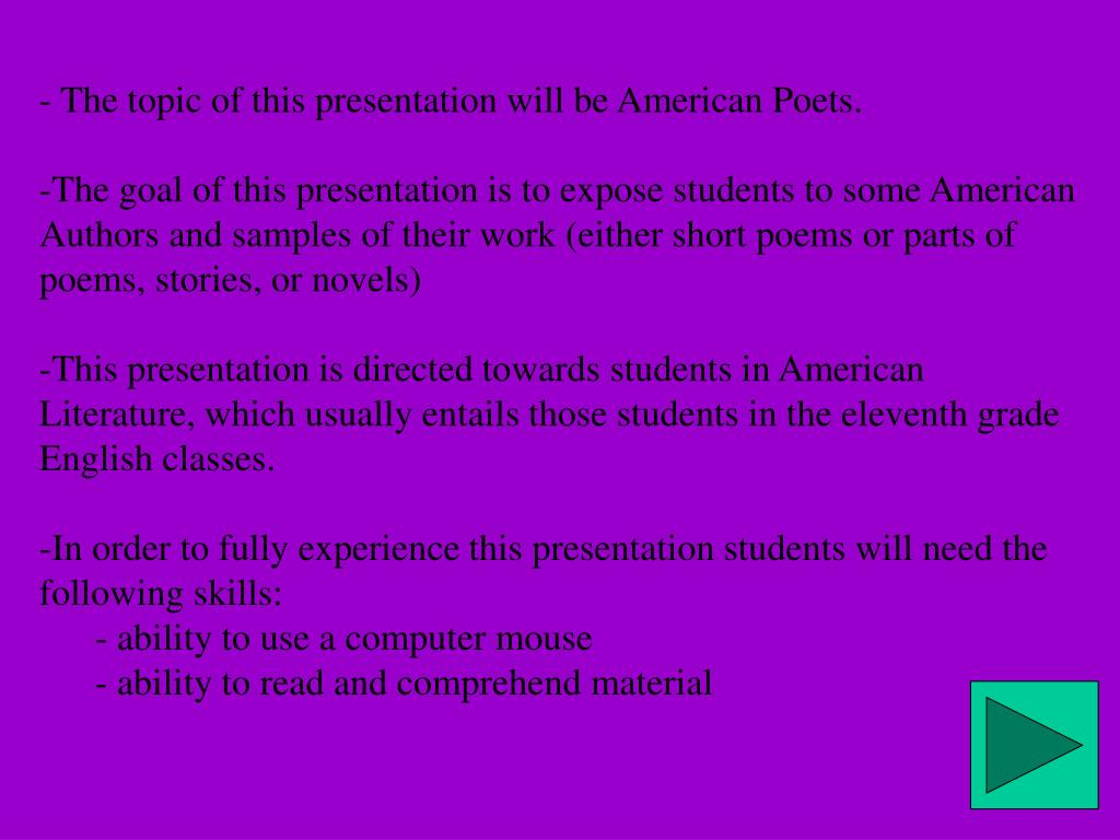 - The topic of this presentation will be American Poets.