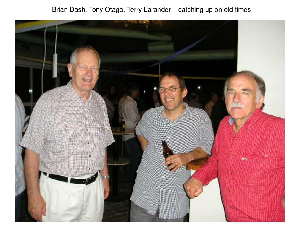 Brian Dash, Tony Otago, Terry Larander – catching up on old times