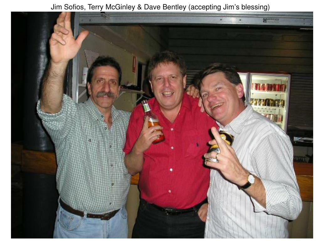 Jim Sofios, Terry McGinley & Dave Bentley (accepting Jim's blessing)