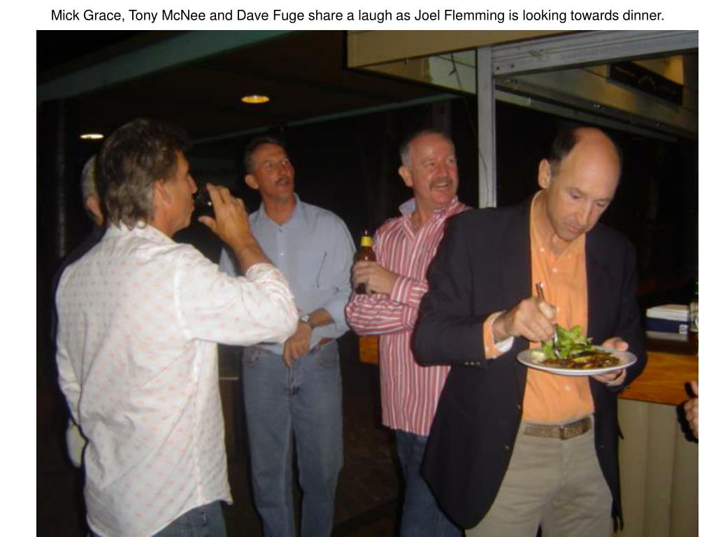 Mick Grace, Tony McNee and Dave Fuge share a laugh as Joel Flemming is looking towards dinner.