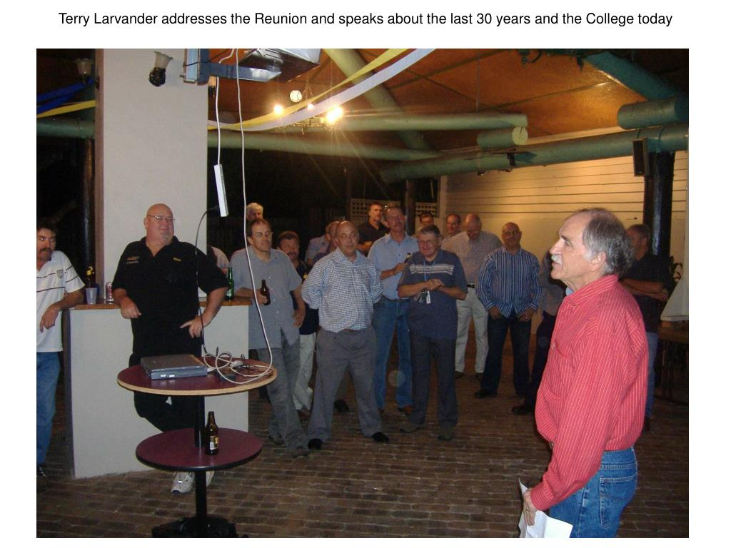 Terry Larvander addresses the Reunion and speaks about the last 30 years and the College today