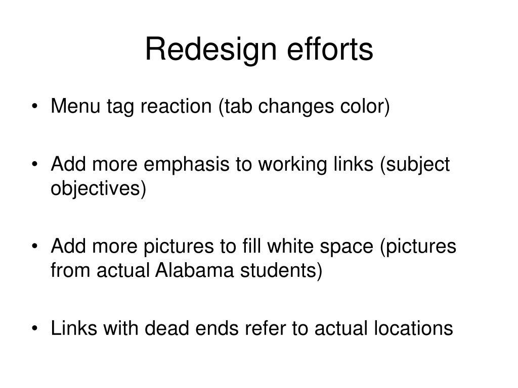 Redesign efforts