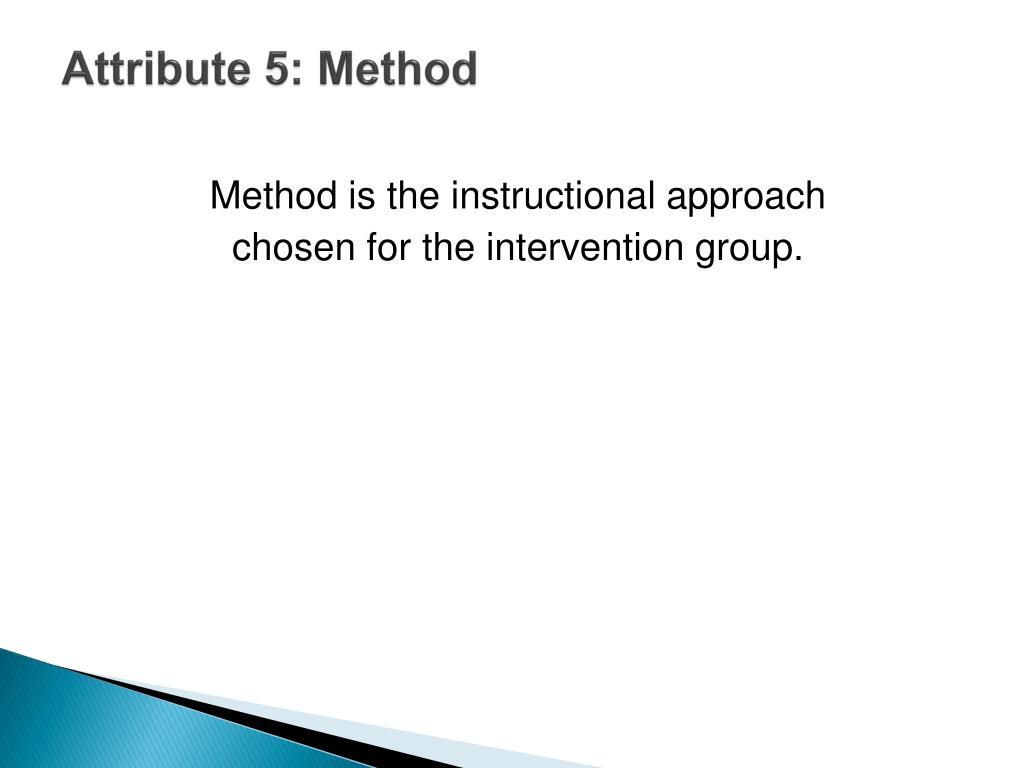 Attribute 5: Method