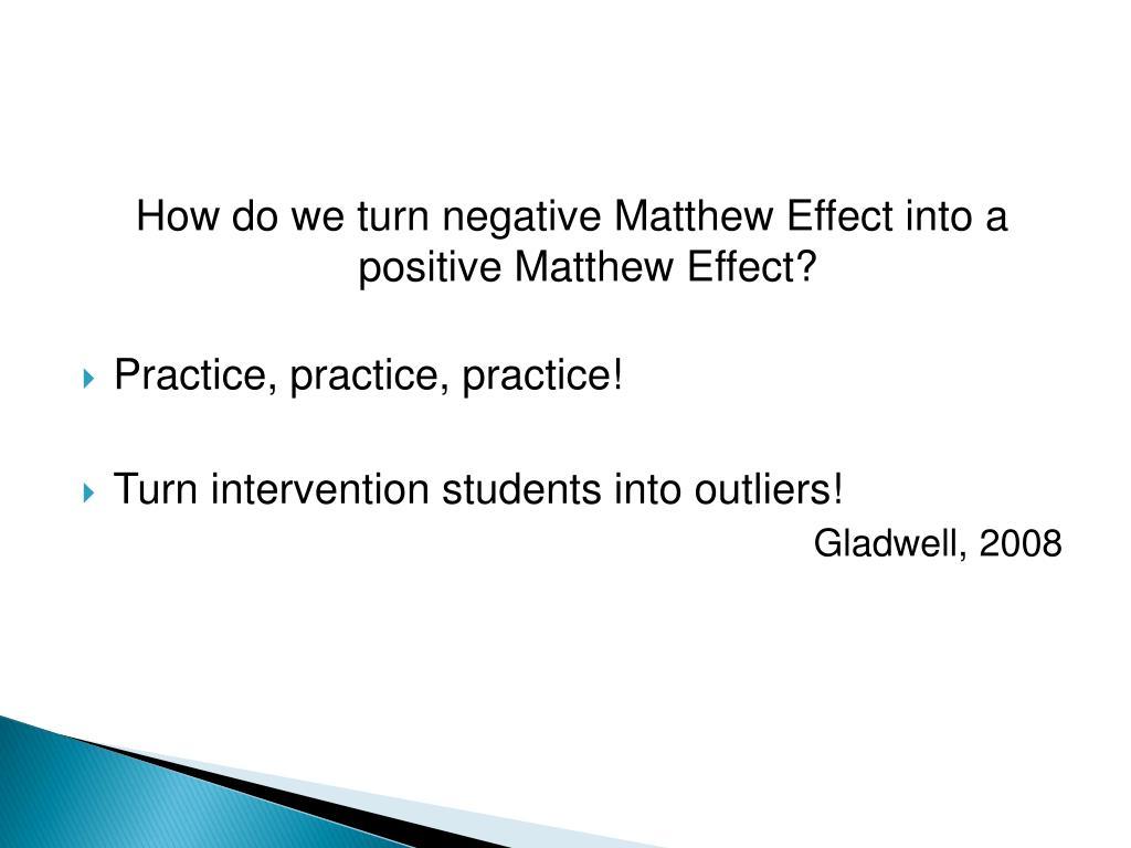 How do we turn negative Matthew Effect into a positive Matthew Effect?