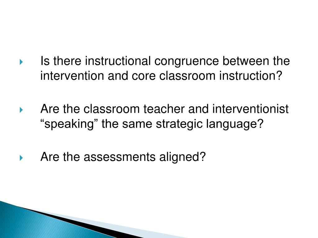 Is there instructional congruence between the intervention and core classroom instruction?