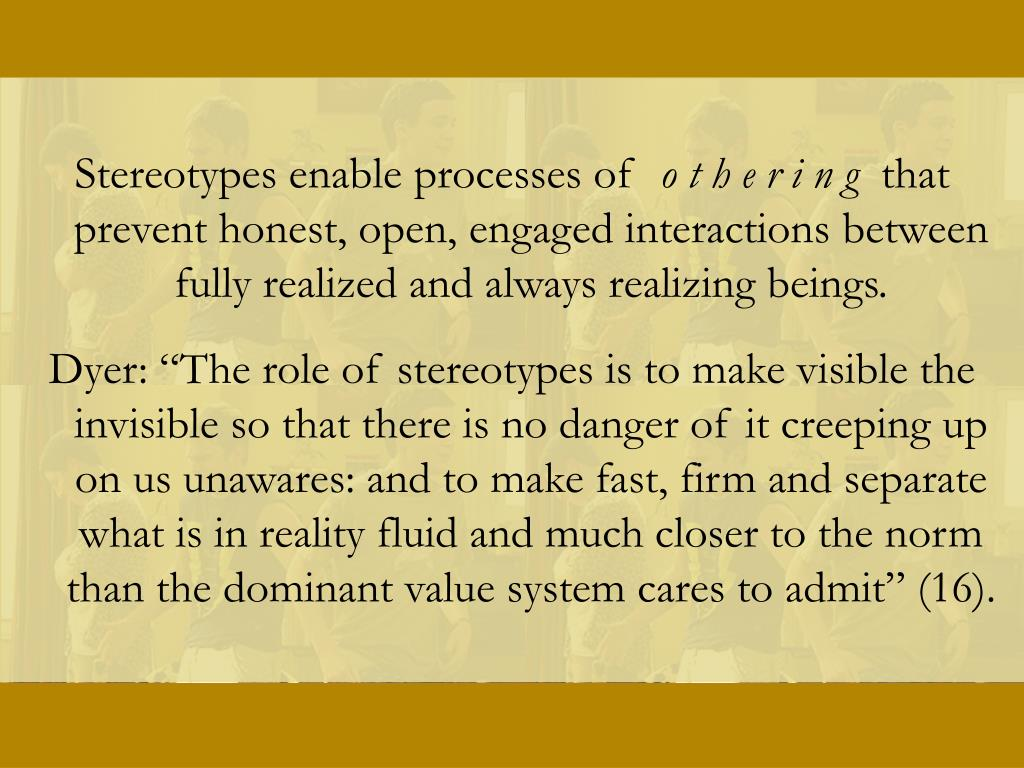 Stereotypes enable processes of