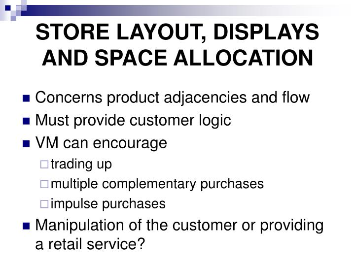 STORE LAYOUT, DISPLAYS AND SPACE ALLOCATION