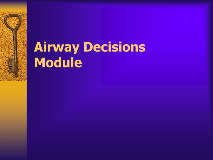 Airway decisions module l.jpg