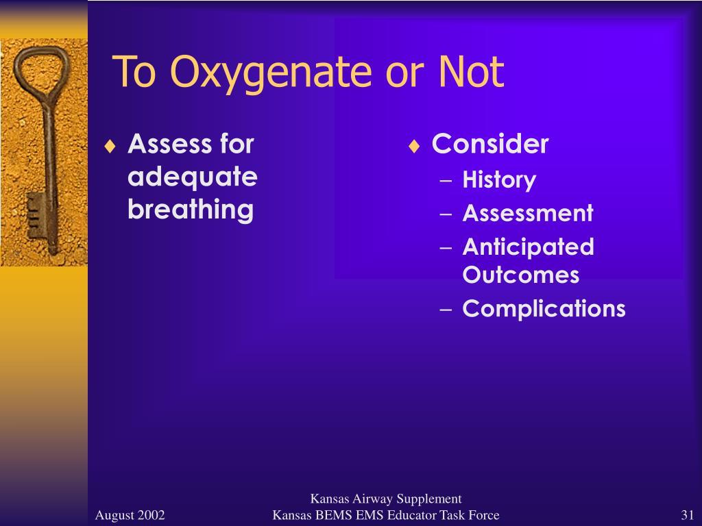 Assess for adequate breathing