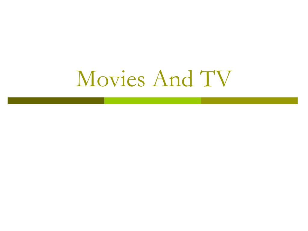 Movies And TV