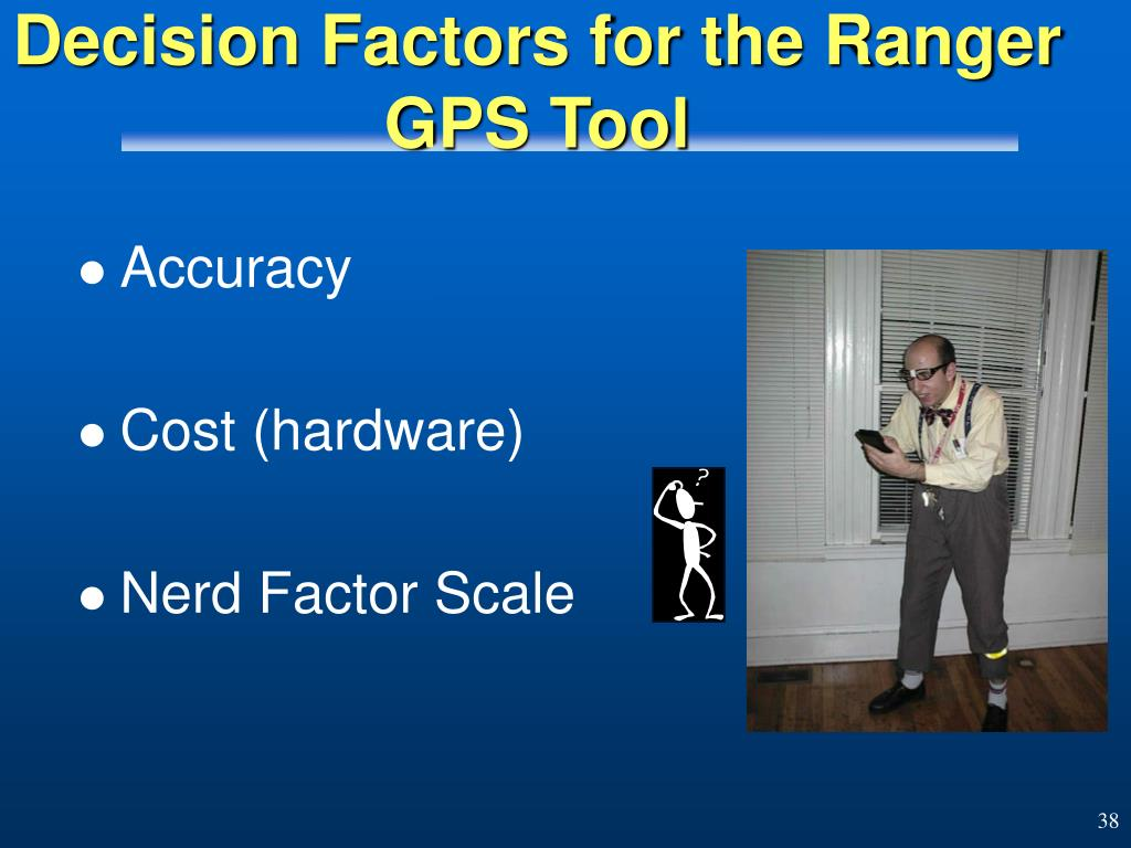 Decision Factors for the Ranger GPS Tool