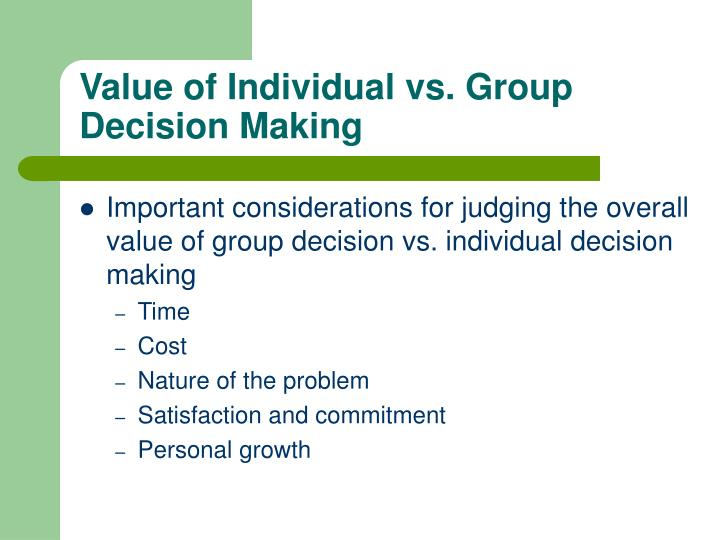Value of Individual vs. Group Decision Making