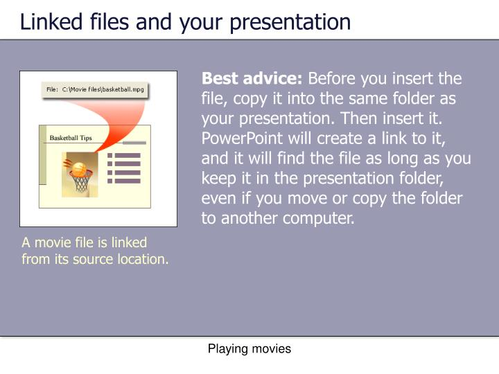 Linked files and your presentation