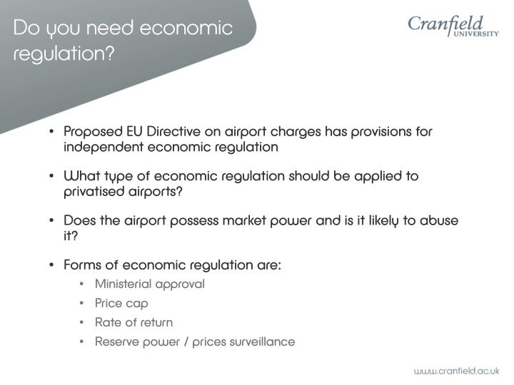 Do you need economic regulation?