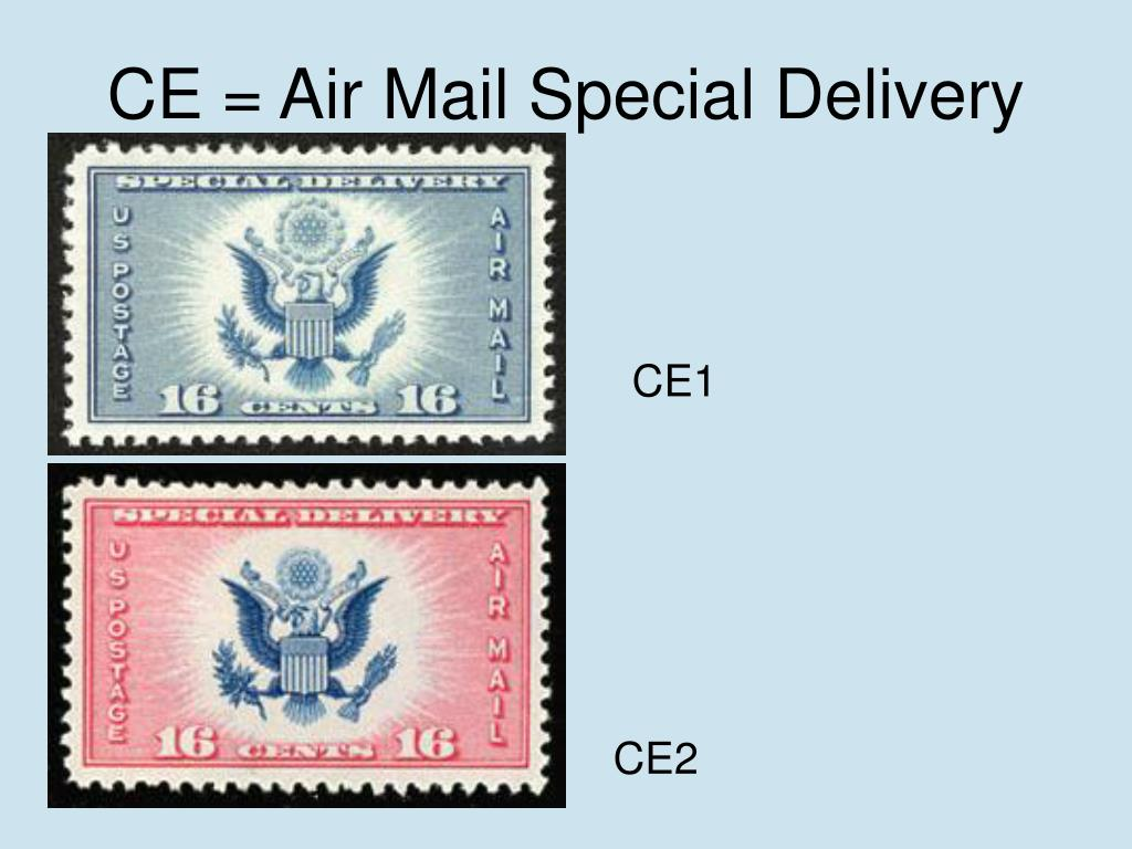 CE = Air Mail Special Delivery
