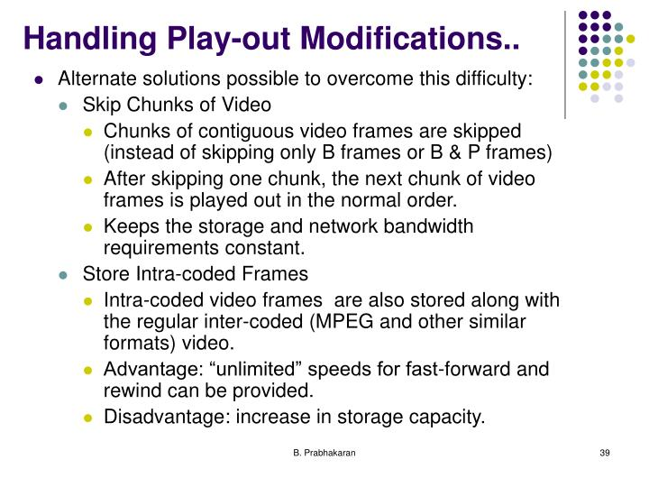 Handling Play-out Modifications..