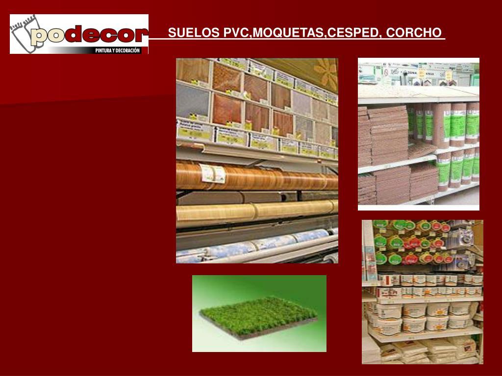 SUELOS PVC,MOQUETAS,CESPED, CORCHO