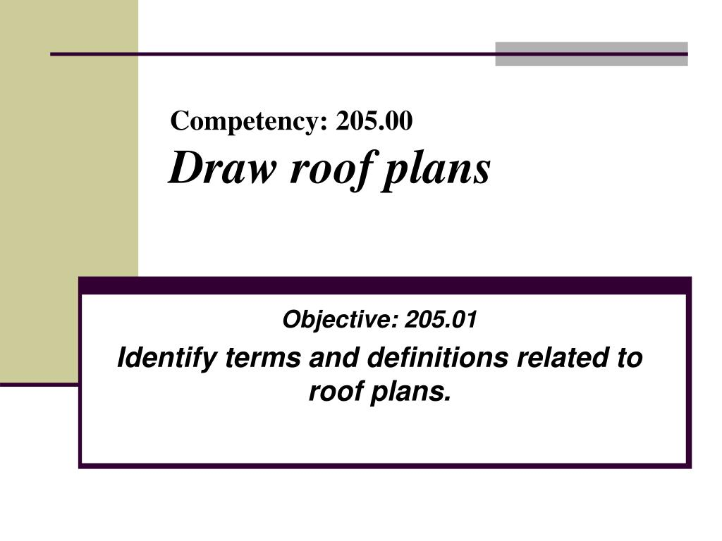 competency 205 00 draw roof plans