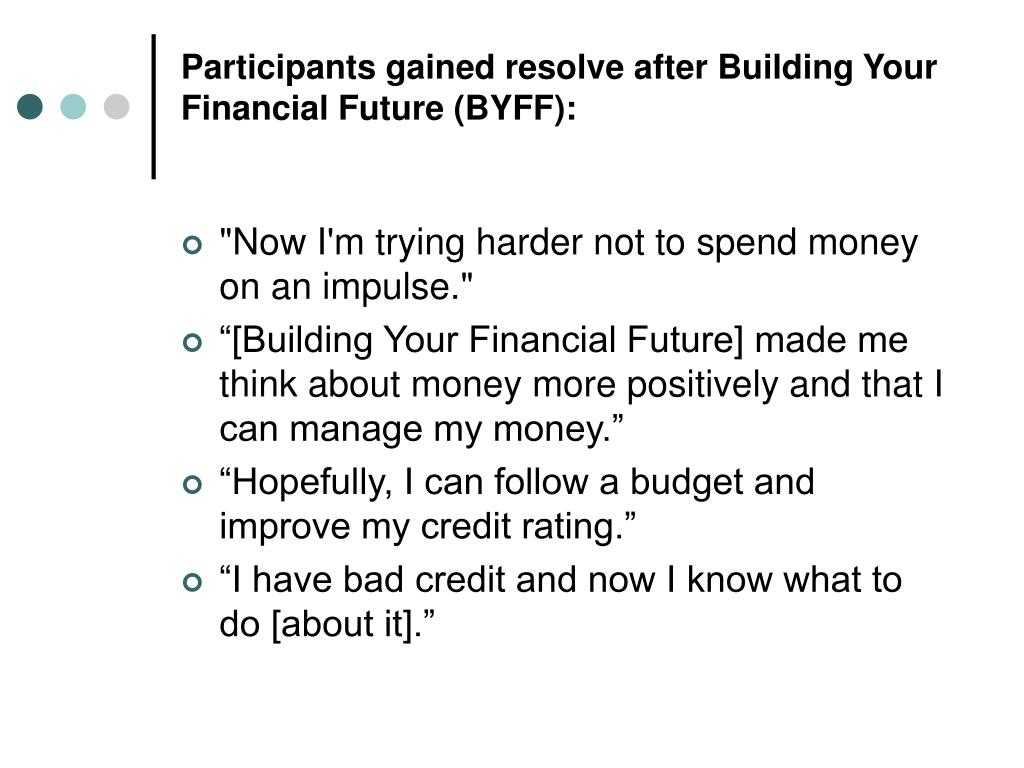 Participants gained resolve after Building Your Financial Future (BYFF):
