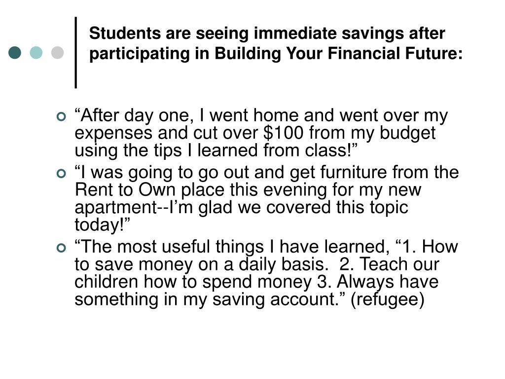Students are seeing immediate savings after participating in Building Your Financial Future: