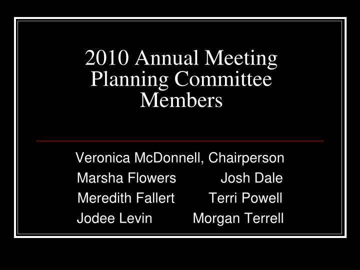 2010 annual meeting planning committee members