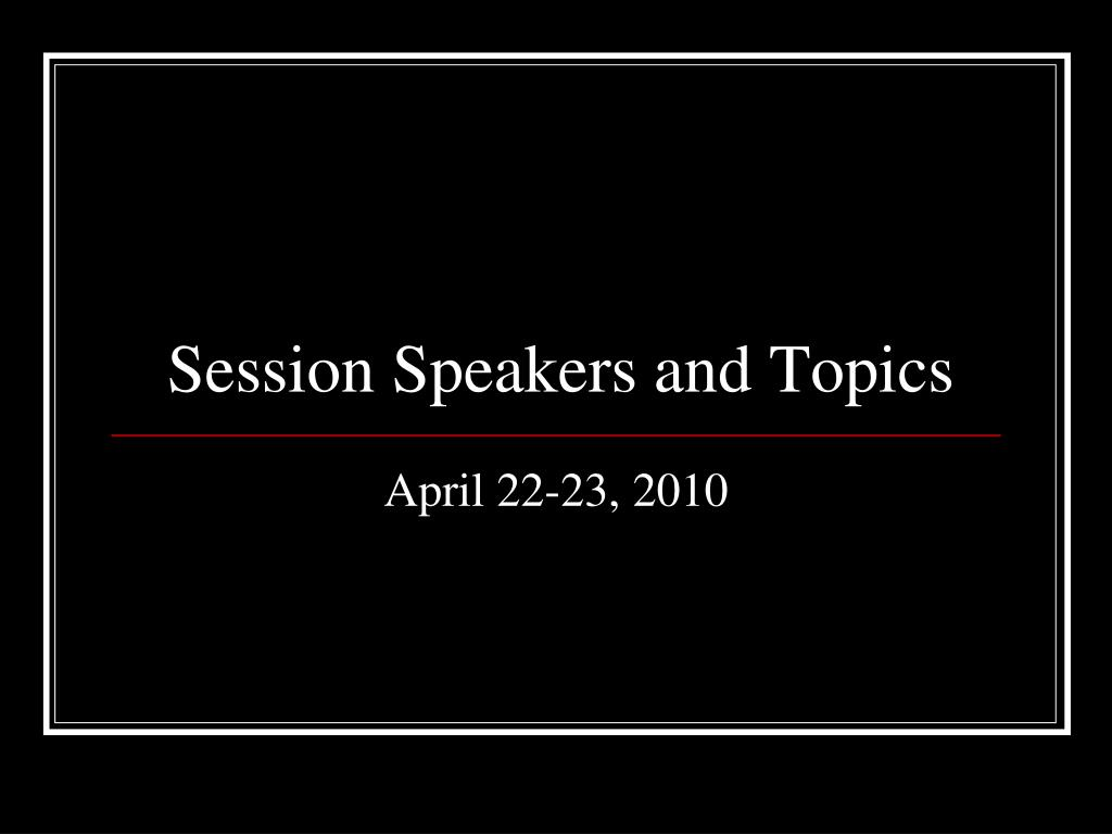 Session Speakers and Topics