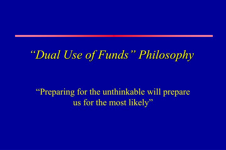 """Dual Use of Funds"" Philosophy"