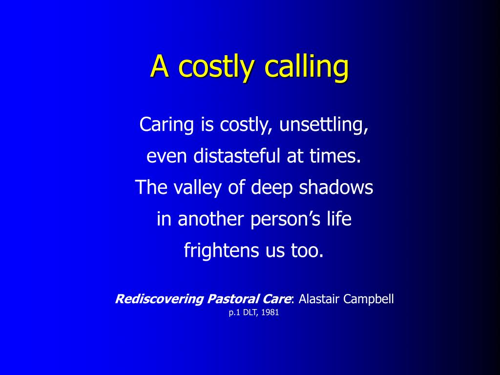 A costly calling