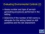 evaluating environmental controls 2