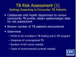 tb risk assessment 1 settings expecting to encounter tb patients