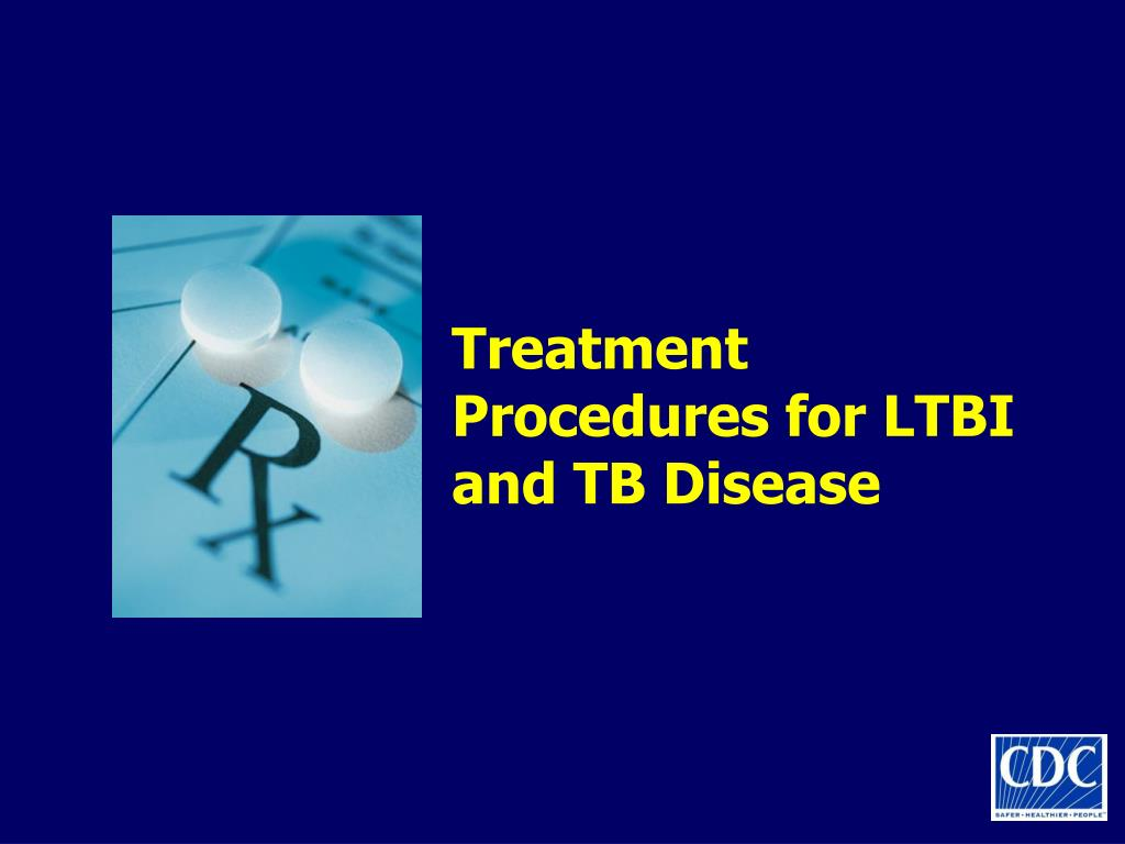 Treatment Procedures for LTBI and TB Disease