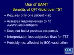 use of bamt benefits of qft gold over tst
