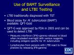 use of bamt surveillance and ltbi testing