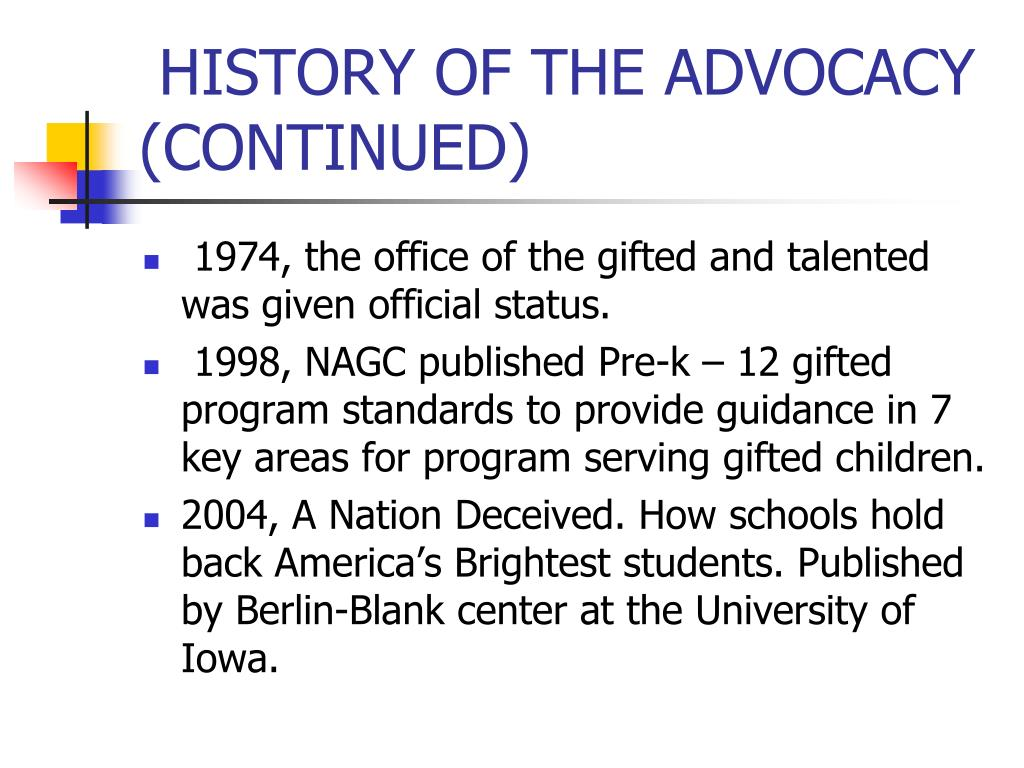 HISTORY OF THE ADVOCACY (CONTINUED)
