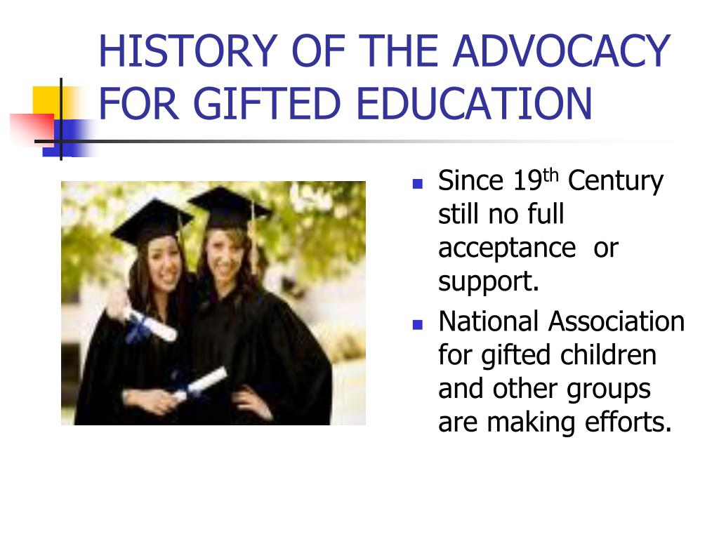 HISTORY OF THE ADVOCACY FOR GIFTED EDUCATION