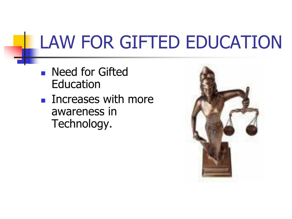 LAW FOR GIFTED EDUCATION