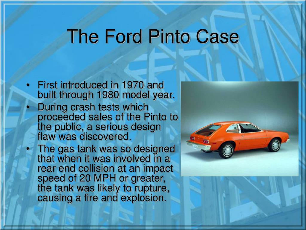 an introduction to the history of the ford company in the pinto case Planning schedule in automotive history surrounding the ford pinto case was the ford motor company's choices made an introduction to law and economics.