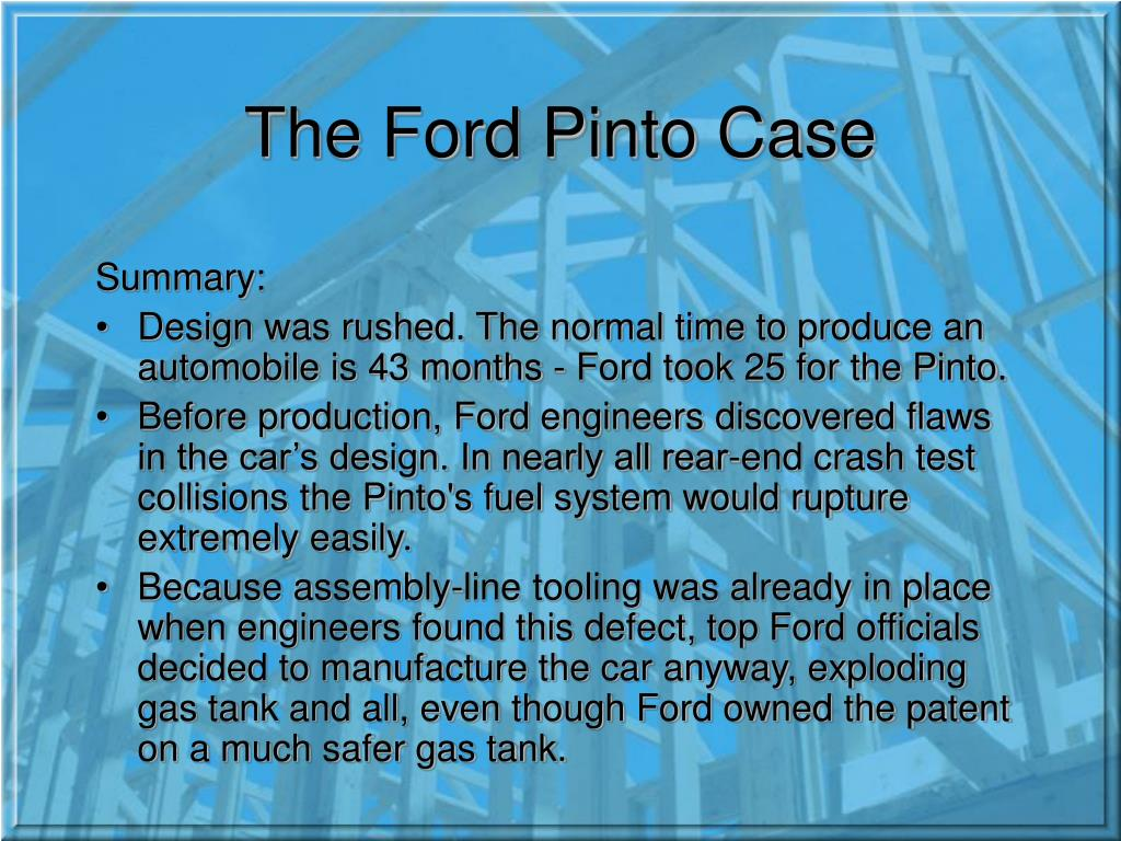 moral issues ford pinto case raises In addition, lobbying the nhtsa to delay the safety measure of the products is  also one of the moral issues that ford pinto case raises.