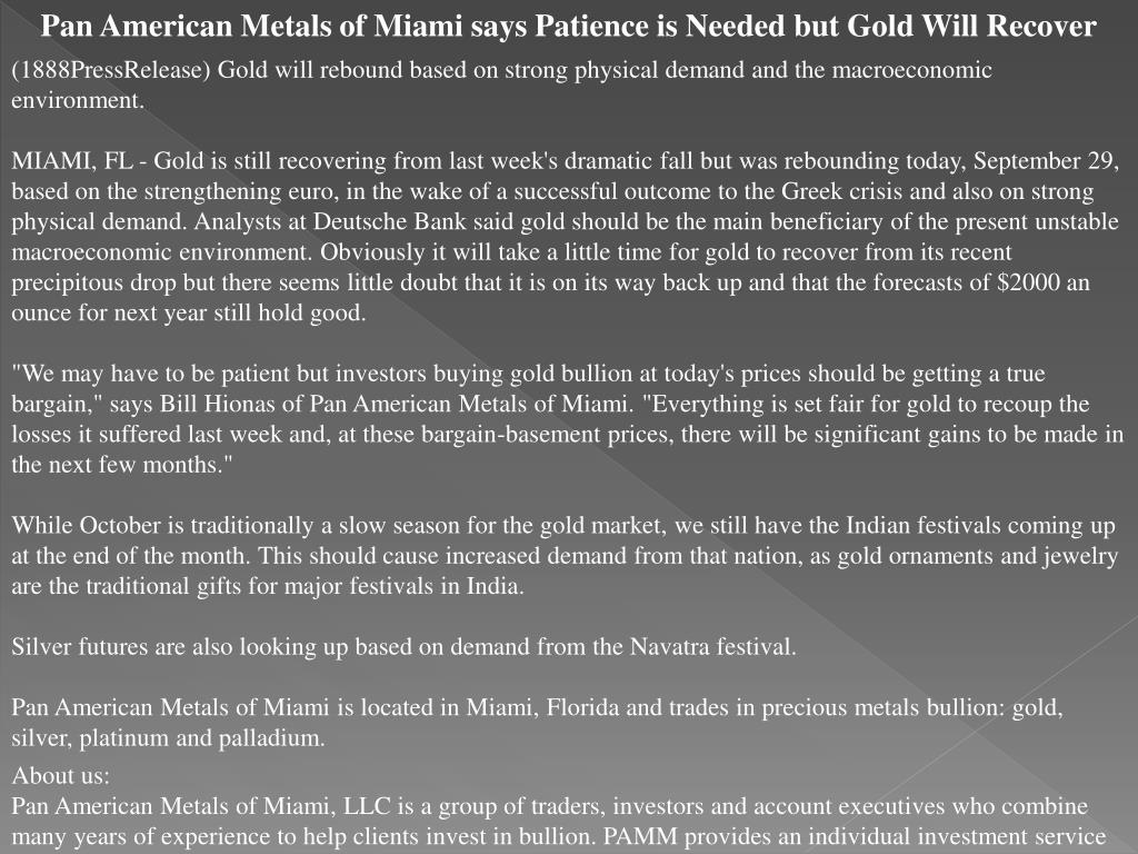 Pan American Metals of Miami says Patience is Needed but Gold Will Recover
