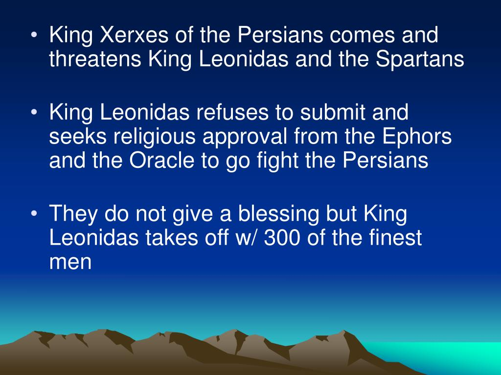 King Xerxes of the Persians comes and threatens King Leonidas and the Spartans