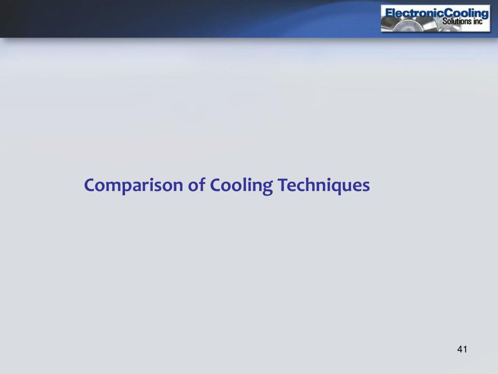 Comparison of Cooling Techniques