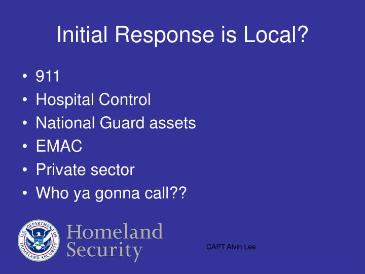 Initial Response is Local?