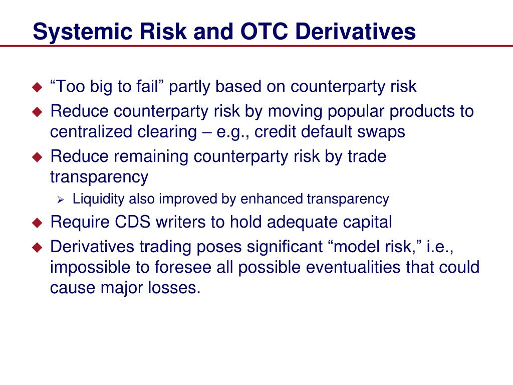 Systemic Risk and OTC Derivatives