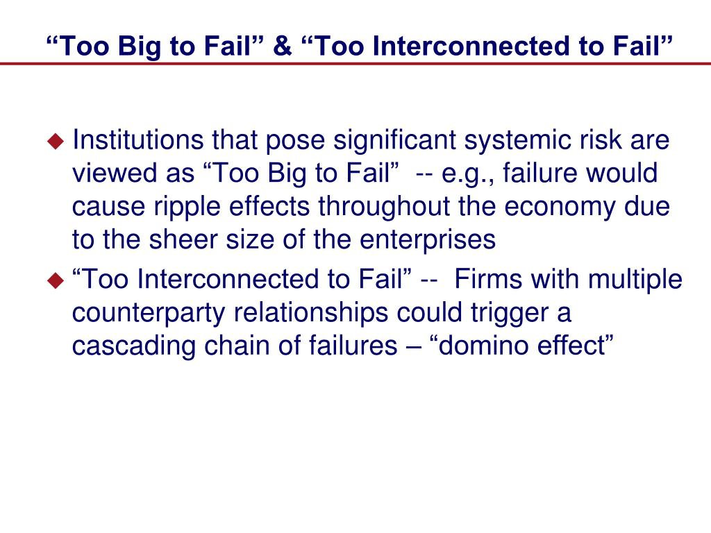 """Too Big to Fail"" & ""Too Interconnected to Fail"""