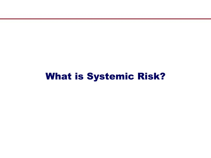 What is systemic risk